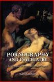 Pornography and Psychiatry, Karl Koehler, 1482074680