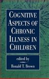 Cognitive Aspects of Chronic Illness in Children, , 1572304685