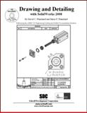 Drawing and Detailing with SolidWorks 2008, Planchard, Marie P. and Planchard, David C., 1585034681