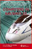 Computers in Railways XII : Computer System Design and Operation in Railways and Other Transit Systems, B.. Ning, C. A. (editors) Brebbia, 1845644689