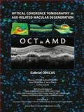 Optical Coherence Tomography in Age related Macular Degeneration, Gabriel Coscas, 3642014682