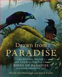 Drawn from Paradise, David Attenborough and Errol Fuller, 0062234684