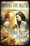 Good Night, Maman, Norma Fox Mazer, 0152014683