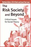 The Risk Society and Beyond : Critical Issues for Social Theory, , 0761964681