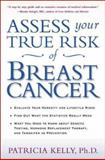Assess Your True Risk of Breast Cancer, Patricia T. Kelly, 0805064680