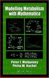 Modeling Metabolism with Mathematica, Mulquiney, Peter J. and Kuchel, Philip W., 0849314682