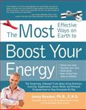 The Most Effective Ways on Earth to Boost Your Energy, Jonny Bowden, 1592334687