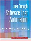 Just Enough Software Test Automation, Mosley, Daniel J. and Posey, Bruce A., 0130084689