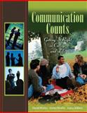Communication Counts : Getting It Right in College and Life, Worley, David and Soldner, Laura B., 0205564682