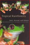 Tropical Rainforests : Past, Present, and Future, , 0226044688