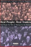 Real People, Real Traders : How People Like You Are Making It in the Markets, Toghraie, Adrienne L. and Ruggiero, Murray A., 0273644688
