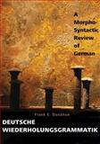 Deutsche Wiederholungsgrammatik : A Morpho-Syntactic Review of German, Donahue, Frank E., 0300124686