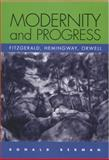 Modernity and Progress : Fitzgerald, Hemingway, Orwell, Berman, Ronald, 0817314687