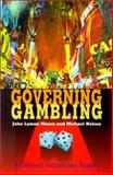Governing Gambling, Mason, John Lyman and Nelson, Michael, 0870784684