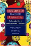 Computational Materials Engineering : An Introduction to Microstructure Evolution, Miodownik, Mark A. and Nestler, Britta, 012369468X
