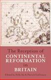 The Reception of Continental Reformation in Britain, Collinson, Patrick, 0197264689
