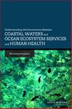 Understanding the Connections Between Coastal Waters and Ocean Ecosystem Services and Human Health : Workshop Summary, Martinez, Rose-Marie and Rusch, Erin, 0309294681