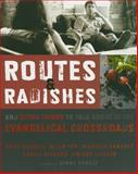 Routes and Radishes : And Other Things to Talk about at the Evangelical Crossroads, Russell, Mark L. and Yeh, Allen L., 0310324688