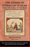 The Genesis of Literature in Islam : From the Aural to the Read, Schoeler, Gregor, 0748624686