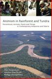 Animism in Rainforest and Tundra : Personhood, Animals, Plants and Things in Contemporary Amazonia and Siberia, Marc Brightman, 0857454684