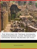 The Writings of Thomas Jefferson, Thomas Jefferson, 1278724680