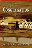The Congregation, Dudley E. Danielson, 1462624685