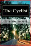 The Cyclist, Matt Buttsworth, 146798468X