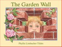 The Garden Wall, Phyllis Limbacher Tildes, 1570914680