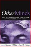 Other Minds : How Humans Bridge the Divide Between Self and Others, , 1593854684