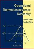 Operational Thermoluminescence Dosimetry, Furetta, Claudio, 9810234686
