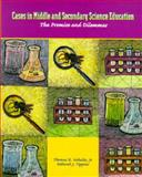 Cases in Middle and Secondary Science Education : The Promise and Dilemmas, Koballa, Thomas R., Jr. and Tippins, Deborah J., 0130824682