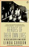 Heroes of Their Own Lives, Linda Gordon, 0140104682