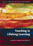 Teaching in Lifelong Learning : A Guide to Theory and Practice, Avis, James and Fisher, Roy, 0335234682