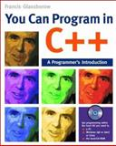 You Can Program in C++ : A Programmer's Introduction, Glassborow, Francis, 0470014687