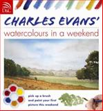 Watercolors in a Weekend, Charles Evans, 0715324683