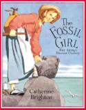 The Fossil Girl, Catherine Brighton, 0761314687
