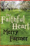The Faithful Heart, Merry Farmer, 1481974688
