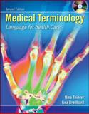 Medical Terminology : Language for Healthcare, Thierer, Nina and Breitbard, Lisa , 0073014680