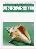 The UNIX C Shell Field Guide, Anderson, Gail and Anderson, Paul, 013937468X