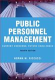 Public Personnel Management : Current Concerns, Future Challenges, Norma M. Riccucci, 0321364686