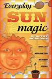 Everyday Sun Magic, Dorothy Morrison, 0738704687