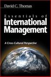 Essentials of International Management : A Cross-Cultural Perspective, Thomas, David C., 076192468X