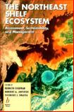 The Northeast Shelf Ecosystem : Assessment, Sustainability and Management, Sherman, Kenneth and Jaworski, Norbert A., 0865424683