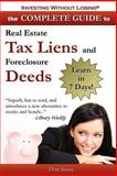 Complete Guide to Real Estate Tax Liens and Foreclosure Deeds, Don Sausa, 0978834682