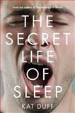 The Secret Life of Sleep, Kat Duff, 1582704686