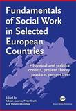 Fundamentals of Social Work in Selected European Countries : Historical and Political Context, Present Theory, Practice, Perspectives, Adrian Adams, Peter Erath, Steven Shardlow, 1898924686