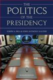 The Politics of the Presidency, Pika, Joseph A. and Maltese, John Anthony, 0872894681