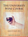 Teacher's Manual for the University Wine Course, Marian W. Baldy, 0932664687