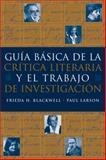 Guía Básica de la Crítica Literaria y el Trabajo de Investigación, Blackwell, Frieda H. and Larson, Paul E., 1413014682
