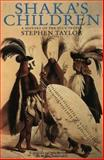 Shaka's Children : A History of the Zulu People, Taylor, Stephen, 0006384684
